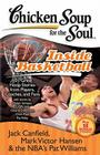 Chicken Soup for the Soul: Inside Basketball: 101 Great Hoop Stories from Players, Coaches, and Fans Cover Image
