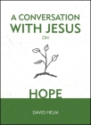 A Conversation with Jesus... on Hope Cover Image