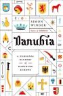 Danubia: A Personal History of Habsburg Europe Cover Image