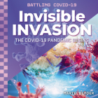 Invisible Invasion: The Covid-19 Pandemic Begins Cover Image