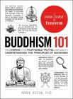 Buddhism 101: From Karma to the Four Noble Truths, Your Guide to Understanding the Principles of Buddhism (Adams 101) Cover Image