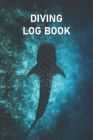 Diving Log Book: Scuba Diving Log Book for all Divers level Cover Image