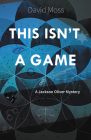 This Isn't a Game (Jackson Oliver Mysteries #1) Cover Image