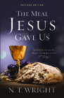 The Meal Jesus Gave Us, Revised Edition Cover Image