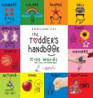 The Toddler's Handbook: (English / American Sign Language - ASL) Numbers, Colors, Shapes, Sizes, Abc's, Manners, and Opposites, with over 100 Cover Image