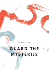 Guard the Mysteries (Bagley Wright Lecture) Cover Image