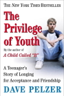 The Privilege of Youth: A Teenager's Story of Longing for Acceptance and Friendship Cover Image