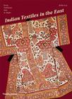 Indian Textiles in the East: From Southeast Asia to Japan Cover Image