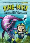 Dino-Mike and the Underwater Dinosaurs (Dino-Mike! #3) Cover Image