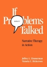 If Problems Talked: Narrative Therapy in Action (The Guilford Family Therapy Series) Cover Image