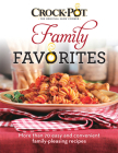 Crock-Pot Family Favorites: More Than 70 Easy and Convenient Family-Pleasing Recipes Cover Image