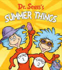 Dr. Seuss's Summer Things (Dr. Seuss's Things Board Books) Cover Image