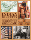 Indian Basketry of the Northeastern Woodlands Cover Image