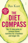 The Diet Compass: The 12-Step Guide to Science-Based Nutrition for a Healthier and Longer Life Cover Image