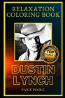 Dustin Lynch Relaxation Coloring Book: A Great Humorous and Therapeutic 2020 Coloring Book for Adults Cover Image