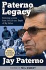Paterno Legacy: Enduring Lessons from the Life and Death of My Father Cover Image