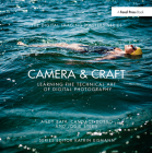 Camera & Craft: Learning the Technical Art of Digital Photography: (the Digital Imaging Masters Series) Cover Image