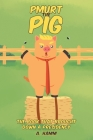 Pmurt the Pig: The Book That Brought Down A Presidency Cover Image