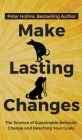 Make Lasting Changes: The Science of Sustainable Behavior Change and Reaching Your Goals Cover Image