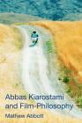 Abbas Kiarostami and Film-Philosophy Cover Image