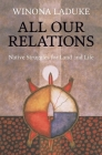 All Our Relations: Native Struggles for Land and Life Cover Image
