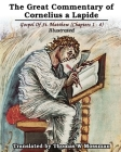 The Great Commentary Of Cornelius a Lapide: Gospel Of St. Matthew (Chapters 1 - 4) Cover Image