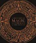 A History of Magic, Witchcraft, and the Occult Cover Image