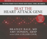 Beat the Heart Attack Gene: The Revolutionary Plan to Prevent Heart Disease, Stroke, and Diabetes Cover Image