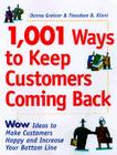 1,001 Ways to Keep Customers Coming Back: Wow Ideas That Make Customers Happy and Will Increase Your Bottom Line Cover Image