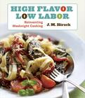 High Flavor, Low Labor: Reinventing Weeknight Cooking Cover Image
