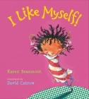 I Like Myself! (padded board book) Cover Image