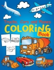 Trucks, Planes and Cars Coloring Book: Cars coloring book for kids & toddlers - Cars Activity Book for kids ages 2-4 4-8 Amazing Collection of Cool Tr Cover Image