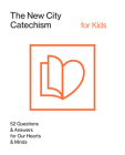 The New City Catechism for Kids: Children's Edition (New City Catechism Curriculum) Cover Image