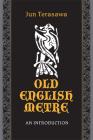 Old English Metre: An Introduction (Toronto Anglo-Saxon #7) Cover Image