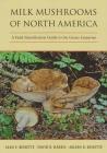 Milk Mushrooms of North America: A Field Identification Guide to the Genus Lactarius Cover Image