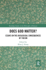 Does God Matter?: Essays on the Axiological Consequences of Theism Cover Image