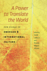 A Power to Translate the World: New Essays on Emerson and International Culture Cover Image