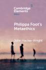 Philippa Foot's Metaethics Cover Image