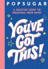 You've Got This! (POPSUGAR) Cover Image