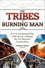 The Tribes of Burning Man: How an Experimental City in the Desert Is Shaping the New American Counterculture Cover Image