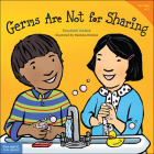Germs Are Not for Sharing (Best Behavior) Cover Image