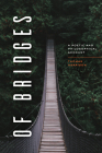 Of Bridges: A Poetic and Philosophical Account Cover Image