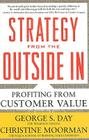 Strategy from the Outside In: Profiting from Customer Value Cover Image