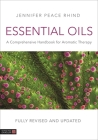 Essential Oils (Fully Revised and Updated 3rd Edition): A Comprehensive Handbook for Aromatic Therapy Cover Image