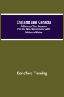 England And Canada; A Summer Tour Between Old And New Westminster, With Historical Notes Cover Image
