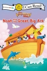 The Beginner's Bible Noah and the Great Big Ark: My First (I Can Read! / The Beginner's Bible) Cover Image