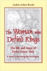 The Woman Who Defied Kings: The Life and Times of Doña Gracia Nasi Cover Image