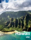 Hawaii: Coffee Table Photography Travel Picture Book Album Of A Hawaiian State Island And Honolulu City In USA Country Large S Cover Image