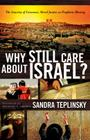 Why Still Care about Israel?: The Sanctity of Covenant, Moral Justice and Prophetic Blessing Cover Image