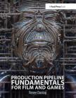Production Pipeline Fundamentals for Film and Game Cover Image